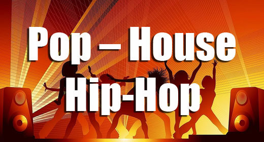 Pop - House - Hip-Hop
