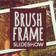 Brush Frame Slideshow - VideoHive Item for Sale