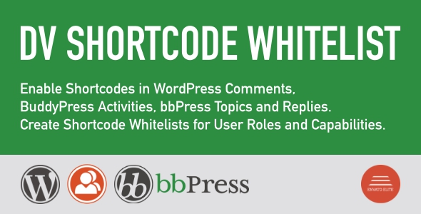 DV Shortcode Whitelist for bbPress, BuddyPress and WordPress Comments            Nulled