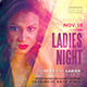 Ladies Night Flyer Template-Graphicriver中文最全的素材分享平台