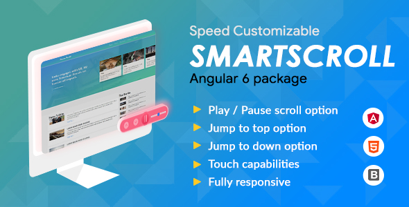Smartscroll - Speed Customizable Auto Scroll Angular 6.2.+ package            Nulled
