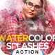 Watercolor Splashes - Photoshop Action - GraphicRiver Item for Sale