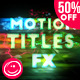 Motion Titles FX - VideoHive Item for Sale