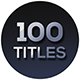 100 TITLES - VideoHive Item for Sale