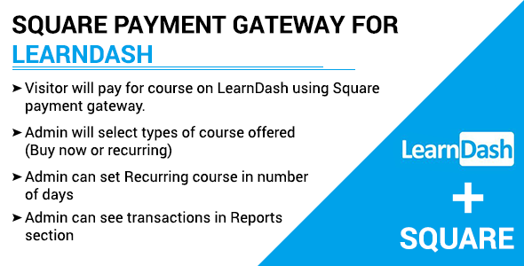 SQUARE PAYMENT GATEWAY FOR  LEARNDASH Free Download | Nulled
