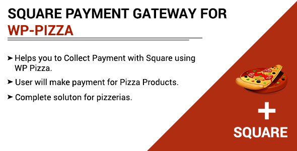 SQUARE PAYMENT GATEWAY FOR  WP PIZZA Free Download | Nulled