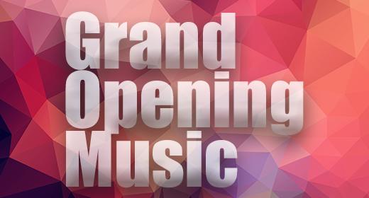 Grand Opening Music