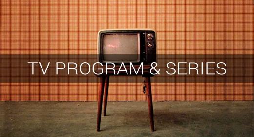 USAGE > TV Program & Series