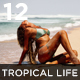 12 Tropical Life Lightroom Presets - GraphicRiver Item for Sale