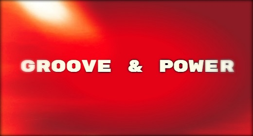 GROOVE & POWER