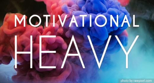 Motivational Heavy