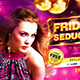Friday's Seduction Party Flyer vol.2 - GraphicRiver Item for Sale