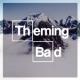 ThemingBad