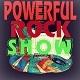 Powerful Show Rock