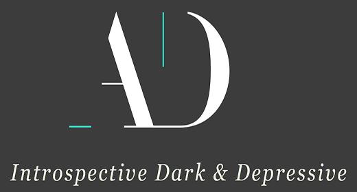 Introspective, Dark & Depressive