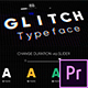 Glitch - Animated Typeface - VideoHive Item for Sale