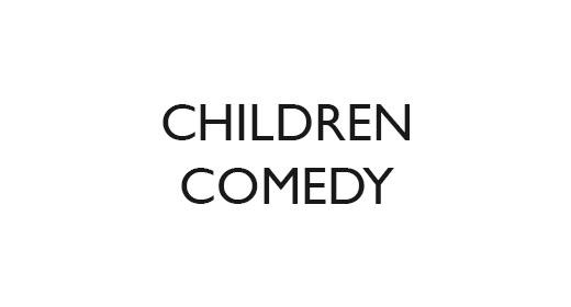 Children, Comedy