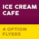 Ice Cream Cafe Flyers – 4 Options - GraphicRiver Item for Sale