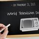 On November 21, 2018 world day of the television written to hand with chalk on a slate - PhotoDune Item for Sale
