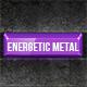Energetic Metal