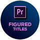 30 Figured Titles for Premiere Pro and After Effects  | Mogrt & Aep - VideoHive Item for Sale