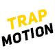 Trap_Motion