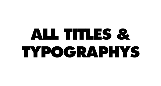 All Titles and Typography