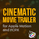 Cinematic Movie Trailer for Apple Motion and FCPX - VideoHive Item for Sale