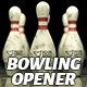 Bowling Opener - VideoHive Item for Sale
