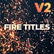 Fire Titles - VideoHive Item for Sale