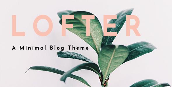 Lofter -  Minimal Blog - Personal Blog / Magazine