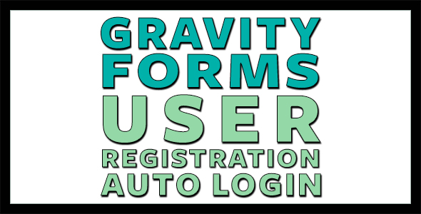 Gravity Forms User Registration and Auto Login - CodeCanyon Item for Sale