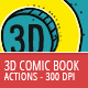 Free Download 3D Comic Book - 300 DPI Actions Nulled