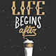 Life Begins After Coffee - GraphicRiver Item for Sale