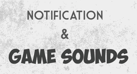 Notification and Game Sounds