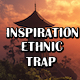 Inspiration Ethnic Trap