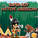 Super Boy - Native American (Android Studio+BBDOC+Assets) - CodeCanyon Item for Sale