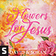 Flowers for Jesus CD Album Artwork - GraphicRiver Item for Sale