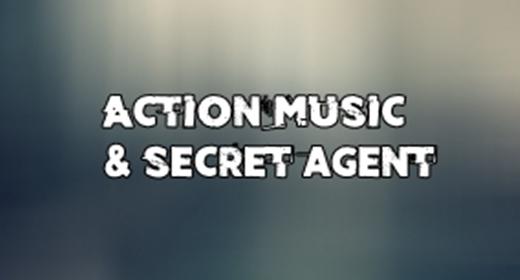 Action Music & Secret Agent