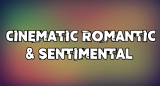 Cinematic Romantic & Sentimental