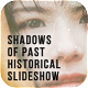 Shadows of Past Historical Slideshow - VideoHive Item for Sale