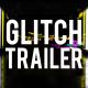 Glitch Trailer - VideoHive Item for Sale