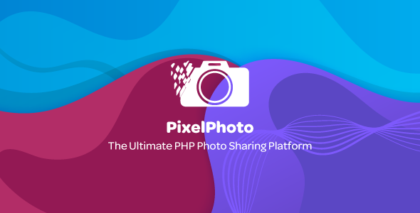 PixelPhoto - The Ultimate Image Sharing & Photo Social Network Platform - CodeCanyon Item for Sale