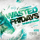 Wasted Fridays Flyer - GraphicRiver Item for Sale