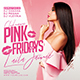 Pink Fridays Party Flyer - GraphicRiver Item for Sale