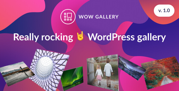 WOW Gallery - Magic WordPress Gallery