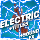 Electric Elements And Titles - VideoHive Item for Sale