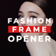 Fashion Frame Opener - VideoHive Item for Sale