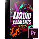 Liquid Elements for Premiere Pro - VideoHive Item for Sale