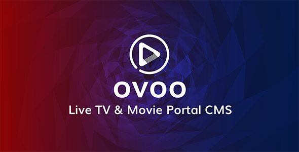 OVOO - Live TV & Movie Portal CMS with Unlimited TV-Series - CodeCanyon Item for Sale